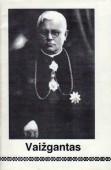 """Juozas Tumas Vaižgantas, 1869-1933.  60 p. Parengė Ona Pajedaitė. 1995, išleido UAB """"Utenos Indra"""""""